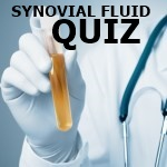 SYNOVIAL FLUID : QUIZ
